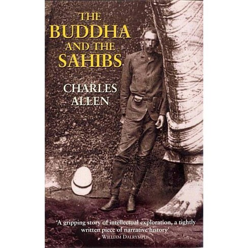 The Buddha and the Sahibs - by  Charles Allen (Paperback) - image 1 of 1