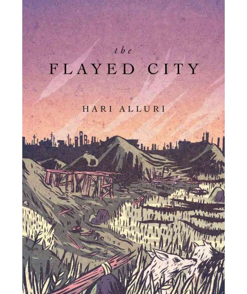 Flayed City (Paperback) (Hari Alluri) - image 1 of 1