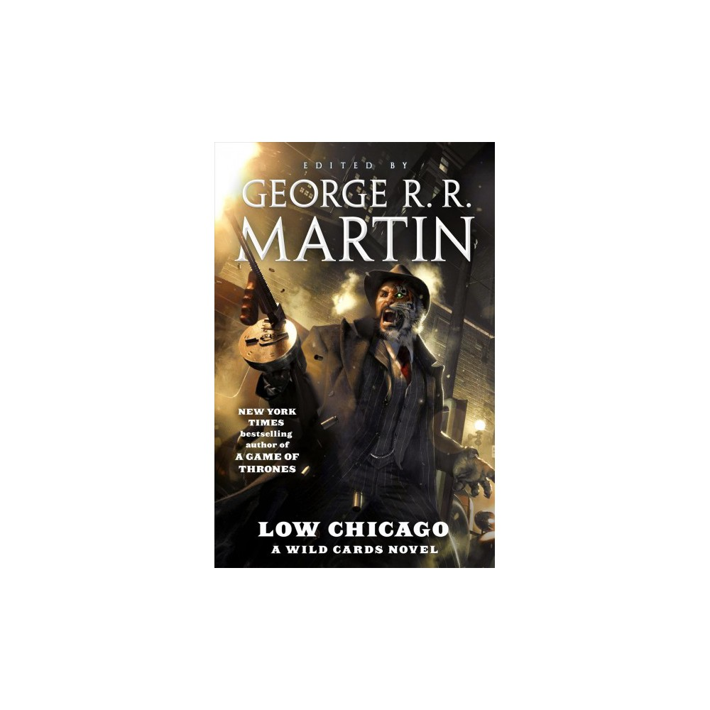 Low Chicago - by George R. R. Martin & Saladin Ahmed & Paul Cornell & Marko Kloos (Hardcover)