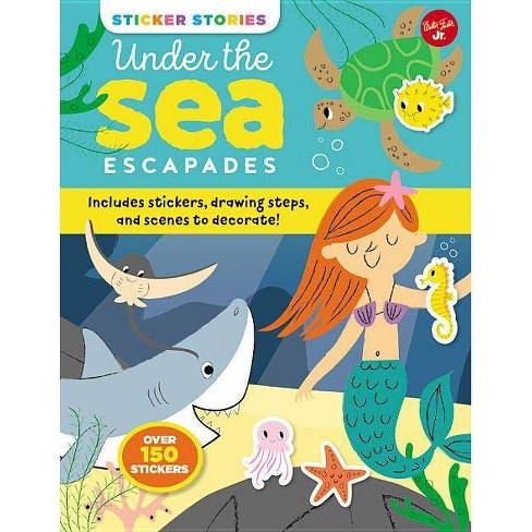 Sticker Stories: Under the Sea Escapades - (Paperback) - image 1 of 1
