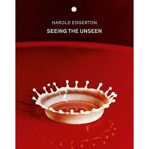 Harold Edgerton: Seeing the Unseen - (Hardcover) - image 1 of 1