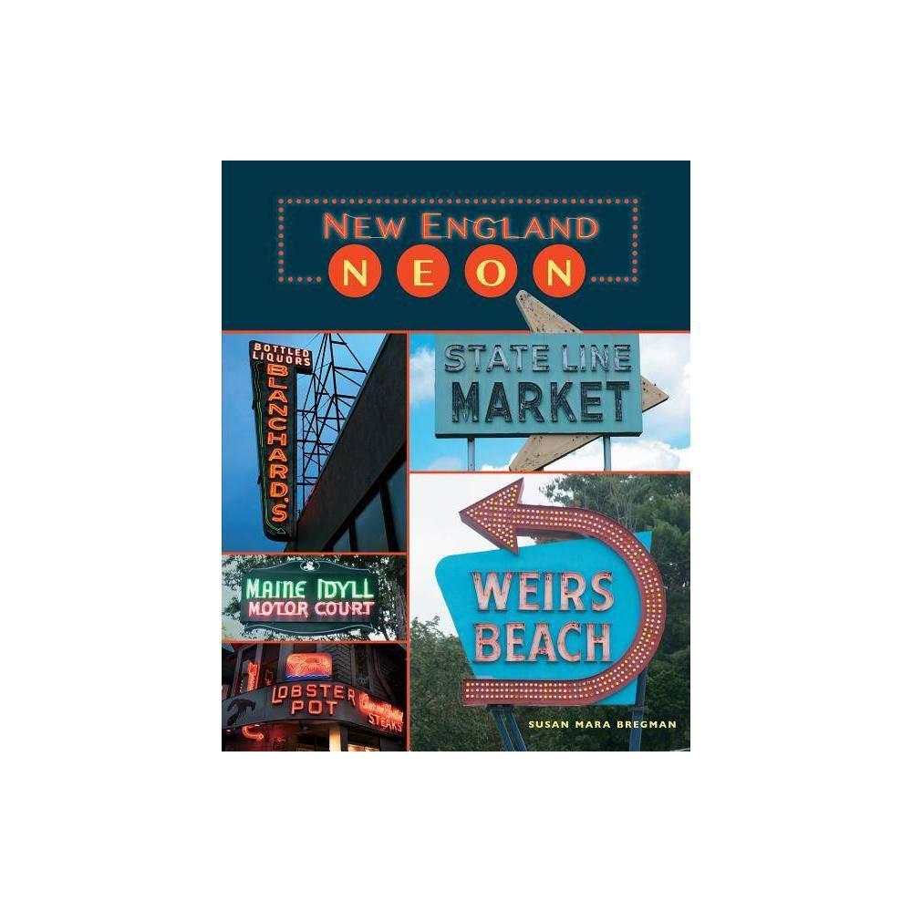 New England Neon - by Susan Mara Bregman (Paperback)