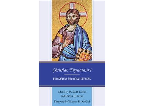 Christian Physicalism? : Philosophical Theological Criticisms -  (Hardcover) - image 1 of 1