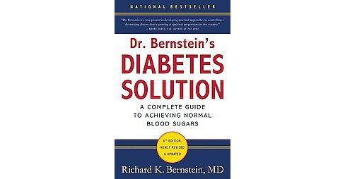 Dr. Bernstein's Diabetes Solution : The Complete Guide to Achieving Normal Blood Sugars (Revised / - image 1 of 1