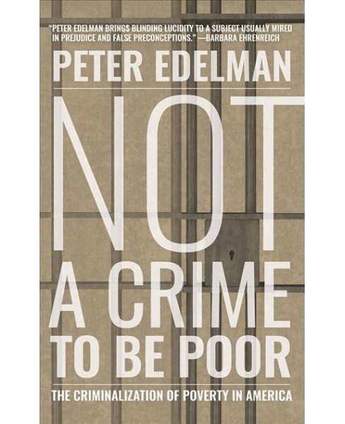 Not a Crime to Be Poor : The Criminalization of Poverty in America - Unabridged by Peter Edelman - image 1 of 1