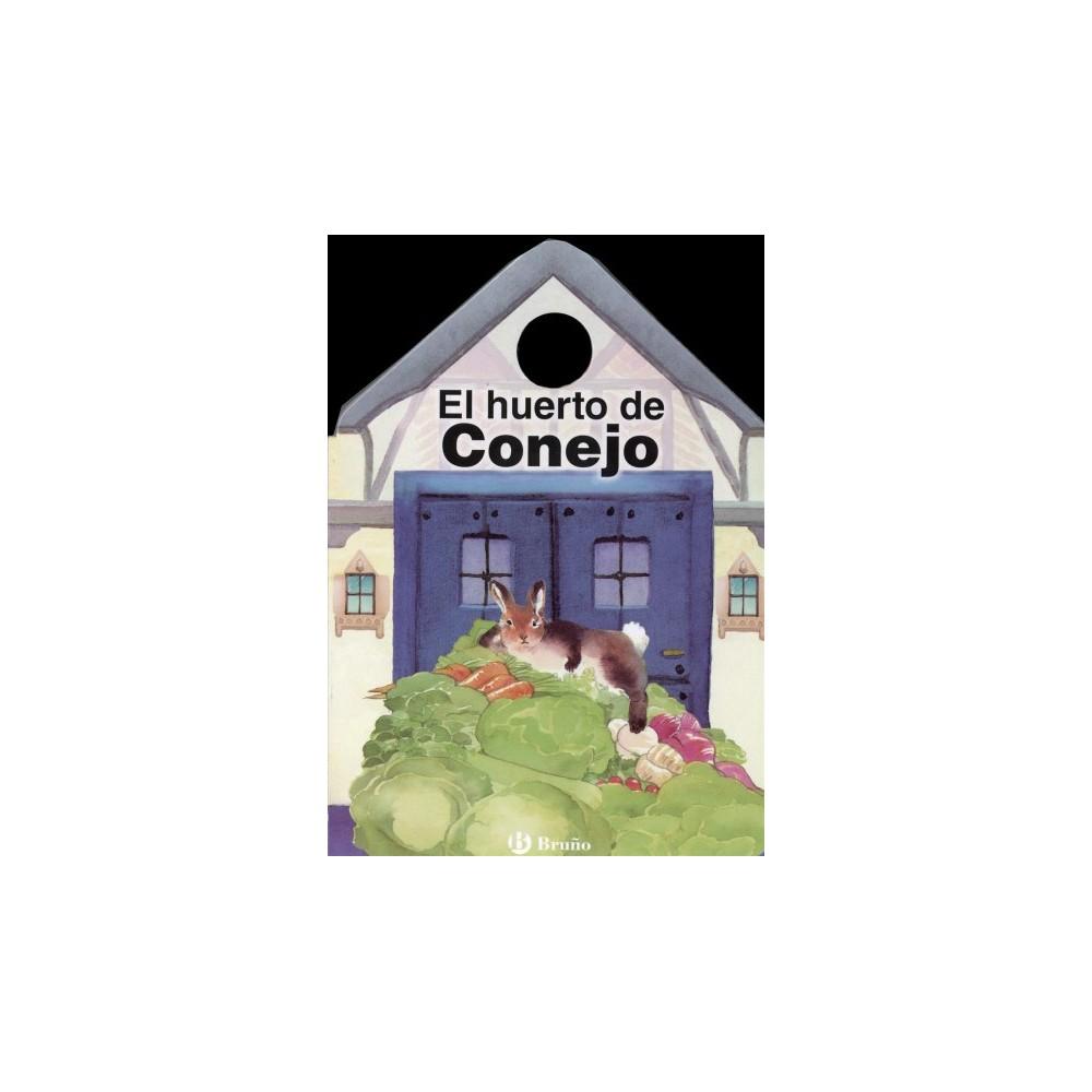 El huerto de Conejo / Bunny's Garden - Brdbk by Monica Stilman (Hardcover)