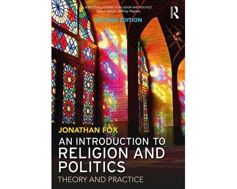 Introduction to Religion and Politics : Theory and Practice -  by Jonathan Fox (Paperback) - image 1 of 1