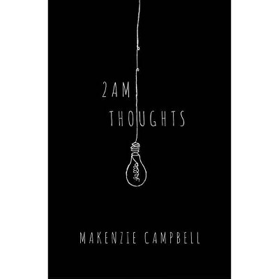 2 Am Thoughts    By Makenzie Campbell (Paperback) by Target