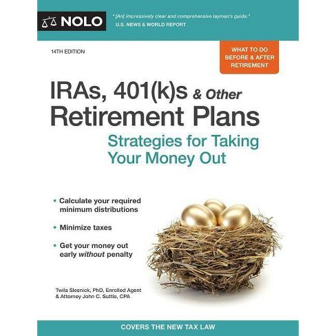 IRAs, 401(k)s & Other Retirement Plans - 14th Edition by  Twila Slesnick & John C Suttle (Paperback) - image 1 of 1