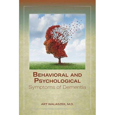 Behavioral and Psychological Symptoms of Dementia - by  Art Walaszek (Paperback) - image 1 of 1