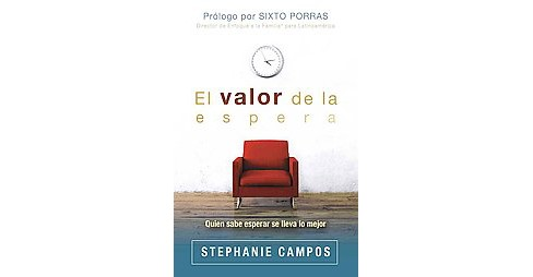 El valor de la espera / The value of waiting (Paperback) (Stephanie Campos) - image 1 of 1