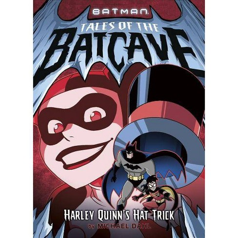 Harley Quinn's Hat Trick - (Batman Tales of the Batcave) by  Michael Dahl (Hardcover) - image 1 of 1