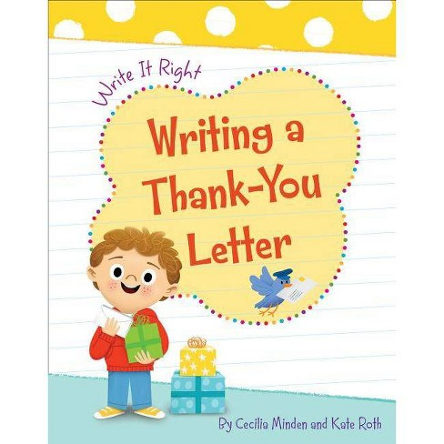 Writing a Thank-You Letter - (Write It Right) by  Cecilia Minden (Paperback) - image 1 of 1