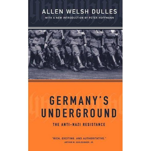 Germany's Underground - by  Allen Welsh Dulles (Paperback) - image 1 of 1