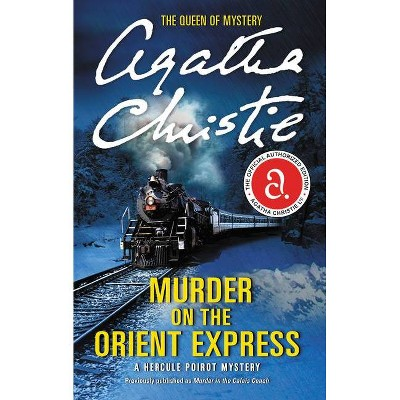 Murder on the Orient Express - (Hercule Poirot Mysteries) by  Agatha Christie (Paperback)