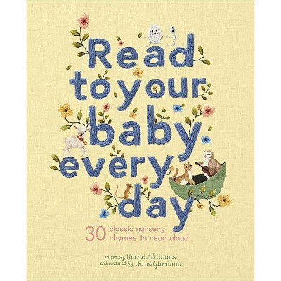 Read to Your Baby Every Day - (Hardcover)