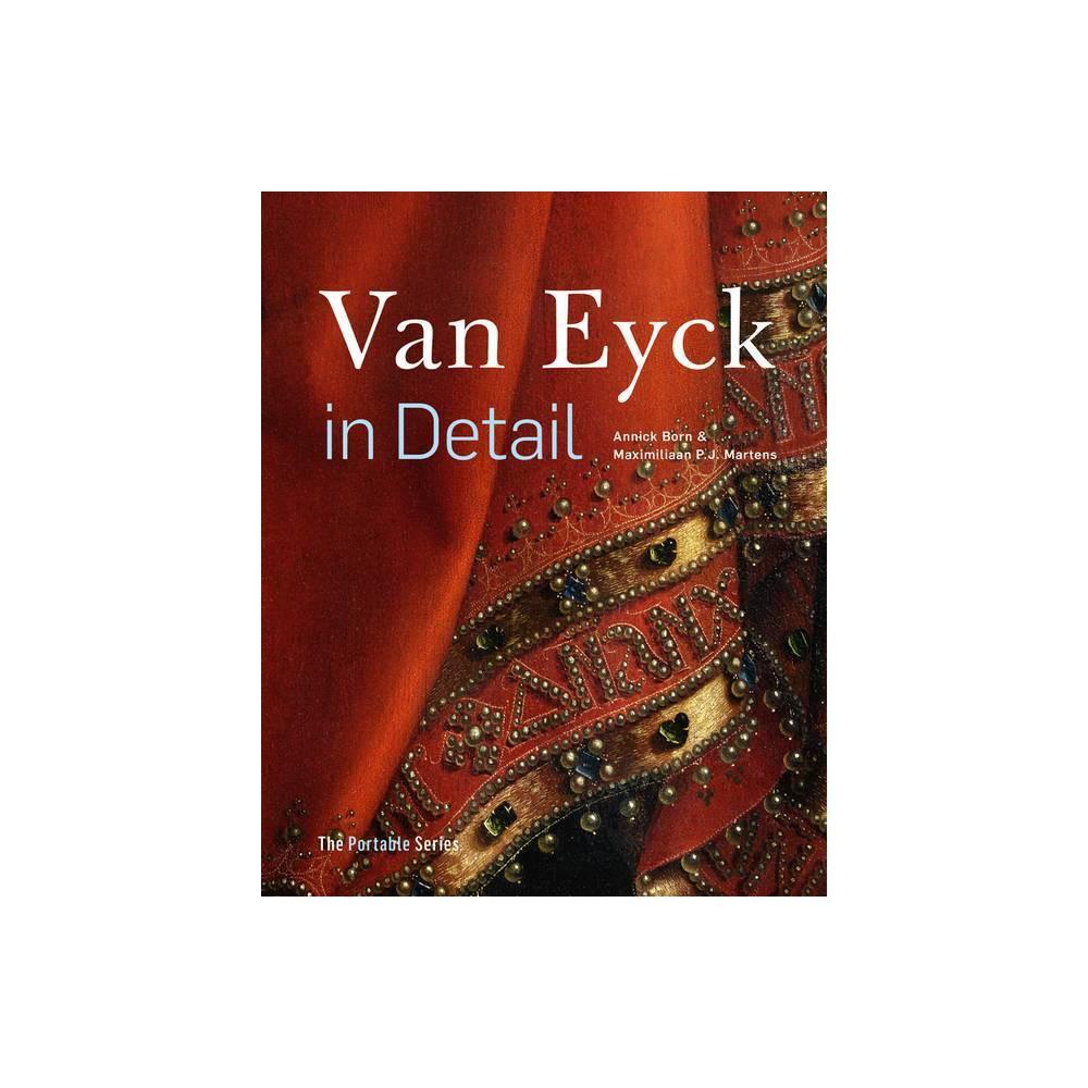 Van Eyck In Detail Portable By Maximiliaan P J Martens Annick Born Hardcover
