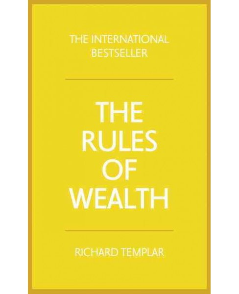 Rules of Wealth : A Personal Code for Prosperity and Plenty (Paperback) (Richard Templar) - image 1 of 1