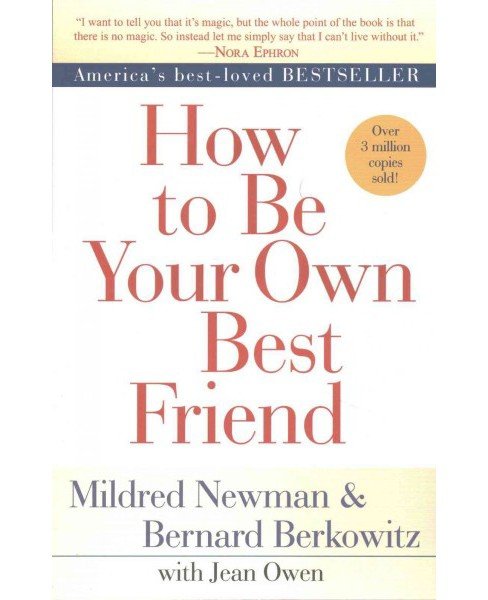 How to Be Your Own Best Friend (Reprint) (Paperback) (Mildred Newman) - image 1 of 1
