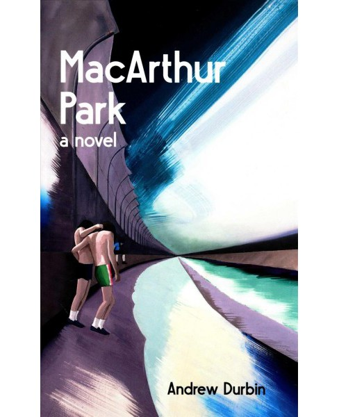 Macarthur Park -  by Andrew Durbin (Paperback) - image 1 of 1