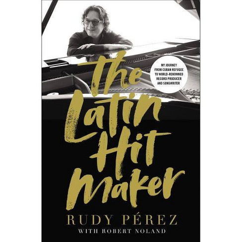 The Latin Hit Maker - by  Rudy P�rez (Hardcover) - image 1 of 1