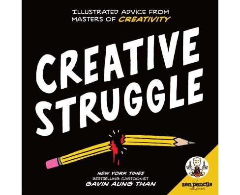Creative Struggle : Illustrated Advice from Masters of Creativity -  by Gavin Aung Than (Paperback) - image 1 of 1