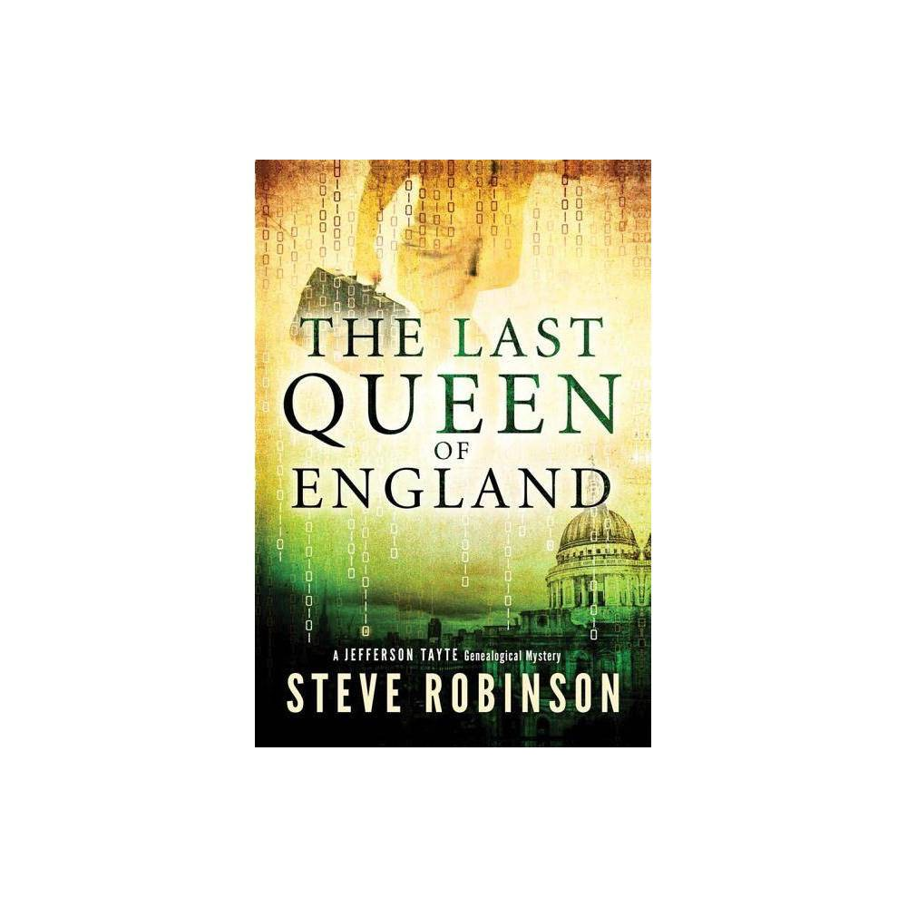 The Last Queen Of England Jefferson Tayte Genealogical Mysteries By Steve Robinson Paperback
