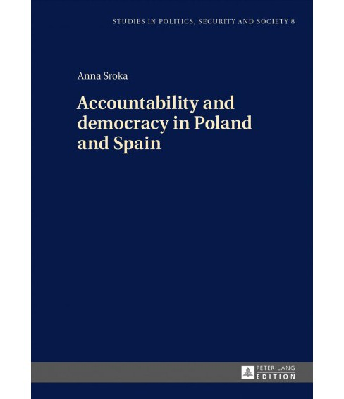 Accountability and Democracy in Poland and Spain (New) (Hardcover) (Anna Sroka) - image 1 of 1