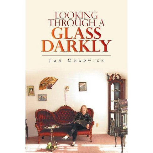 Looking Through a Glass Darkly - by  Jan Chadwick (Paperback) - image 1 of 1
