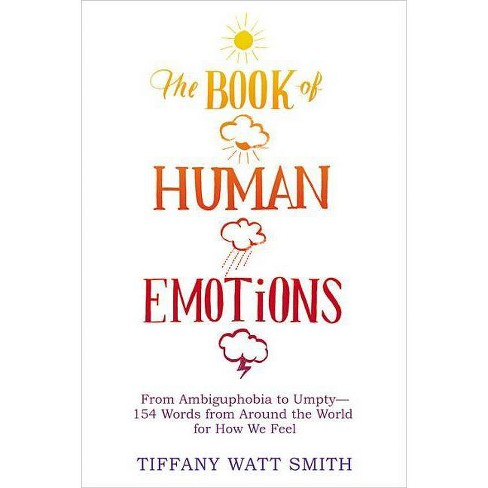 The Book of Human Emotions - by  Tiffany Watt Smith (Hardcover) - image 1 of 1
