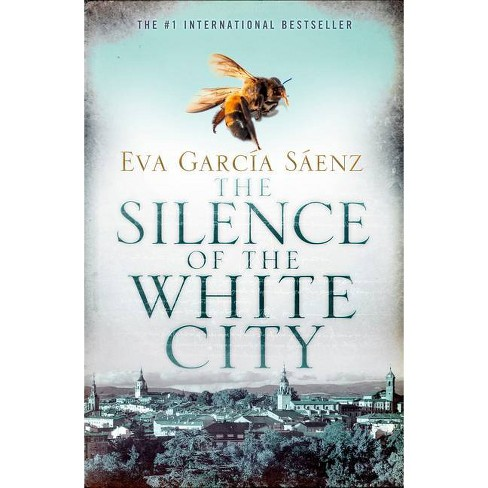 The Silence of the White City - by  Eva Garcia Sáenz (Paperback) - image 1 of 1