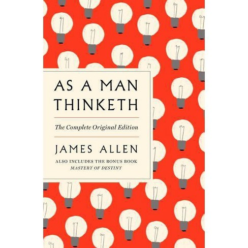 As a Man Thinketh: The Complete Original Edition - (GPS Guides to Life) by  James Allen (Paperback) - image 1 of 1