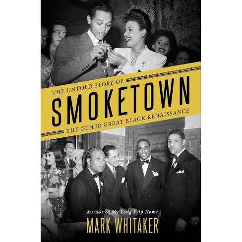 Smoketown - by  Mark Whitaker (Hardcover) - image 1 of 1