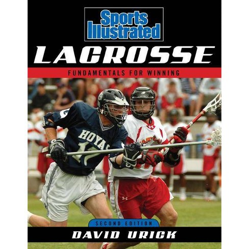 Sports Illustrated Lacrosse - 2 Edition by  David Urick (Paperback) - image 1 of 1