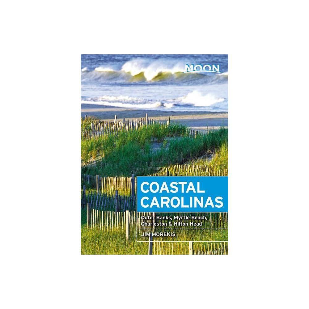 Moon Coastal Carolinas Moon Handbooks 4th Edition By Jim Morekis Paperback