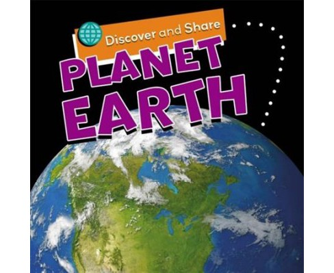 Planet Earth -  (Discover and Share) by Angela Royston (Paperback) - image 1 of 1