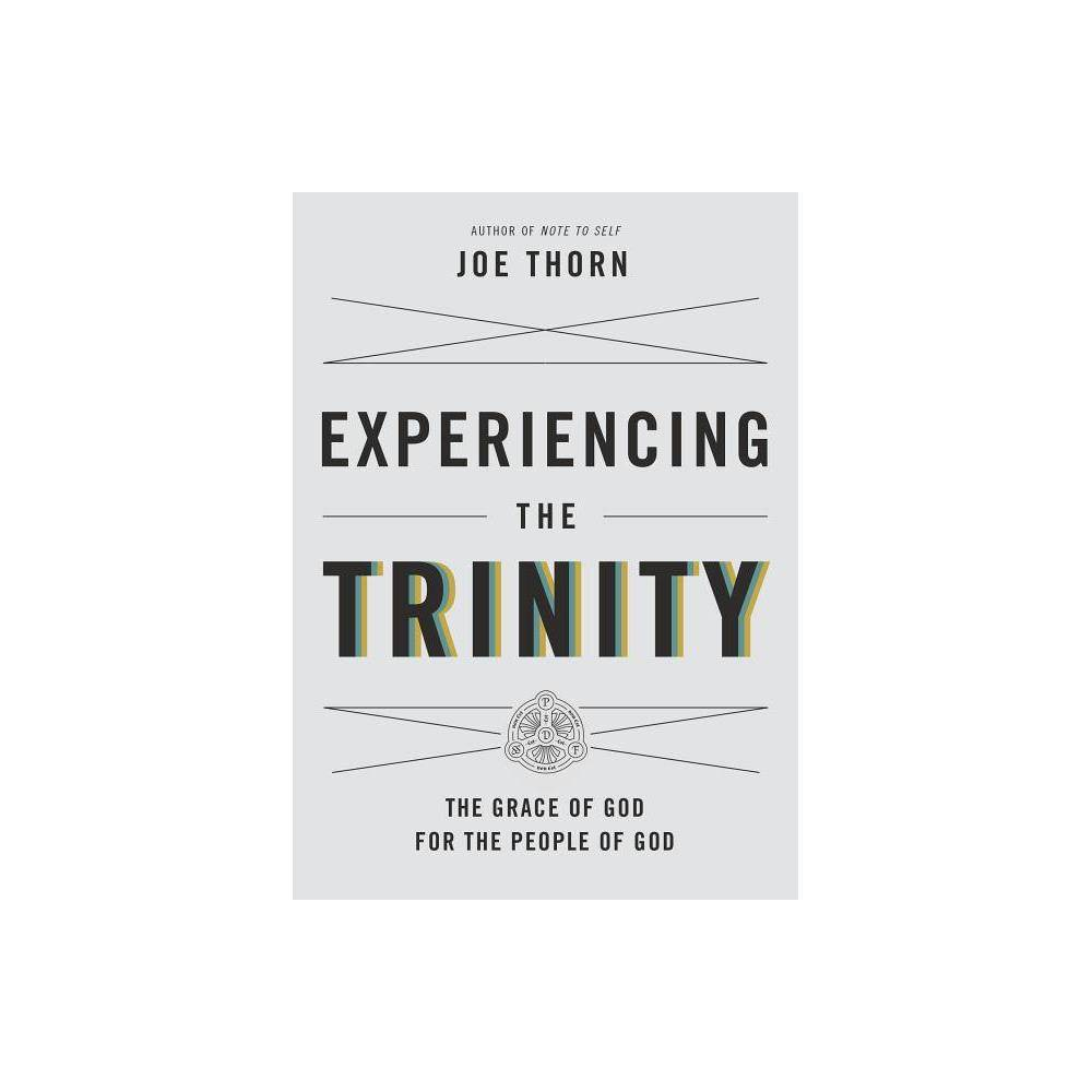 Experiencing The Trinity By Joe Thorn Paperback