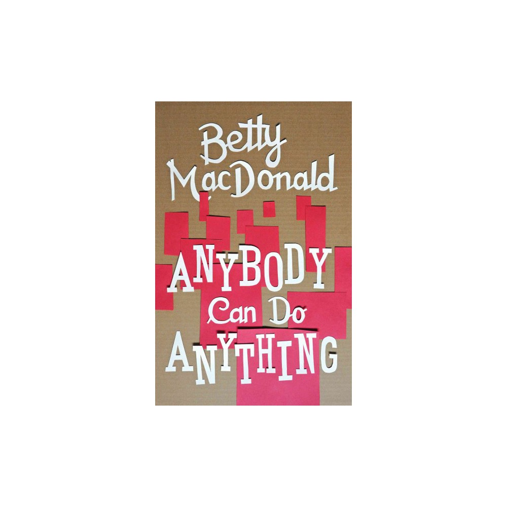 Anybody Can Do Anything (Reprint) (Paperback) (Betty MacDonald)