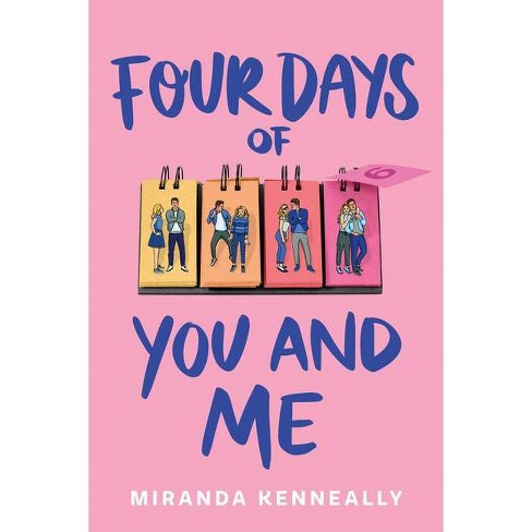 Four Days of You and Me - by  Miranda Kenneally (Hardcover) - image 1 of 1