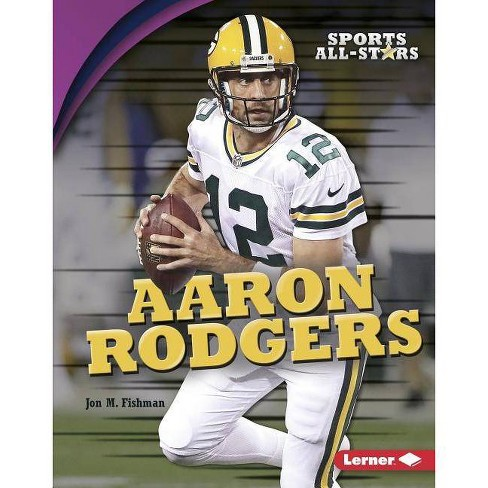 Aaron Rodgers - (Sports All-Stars (Lerner (Tm) Sports)) by  Jon M Fishman (Hardcover) - image 1 of 1