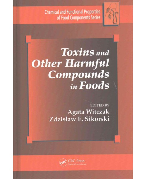 Toxins and Other Harmful Compounds in Foods (Hardcover) - image 1 of 1