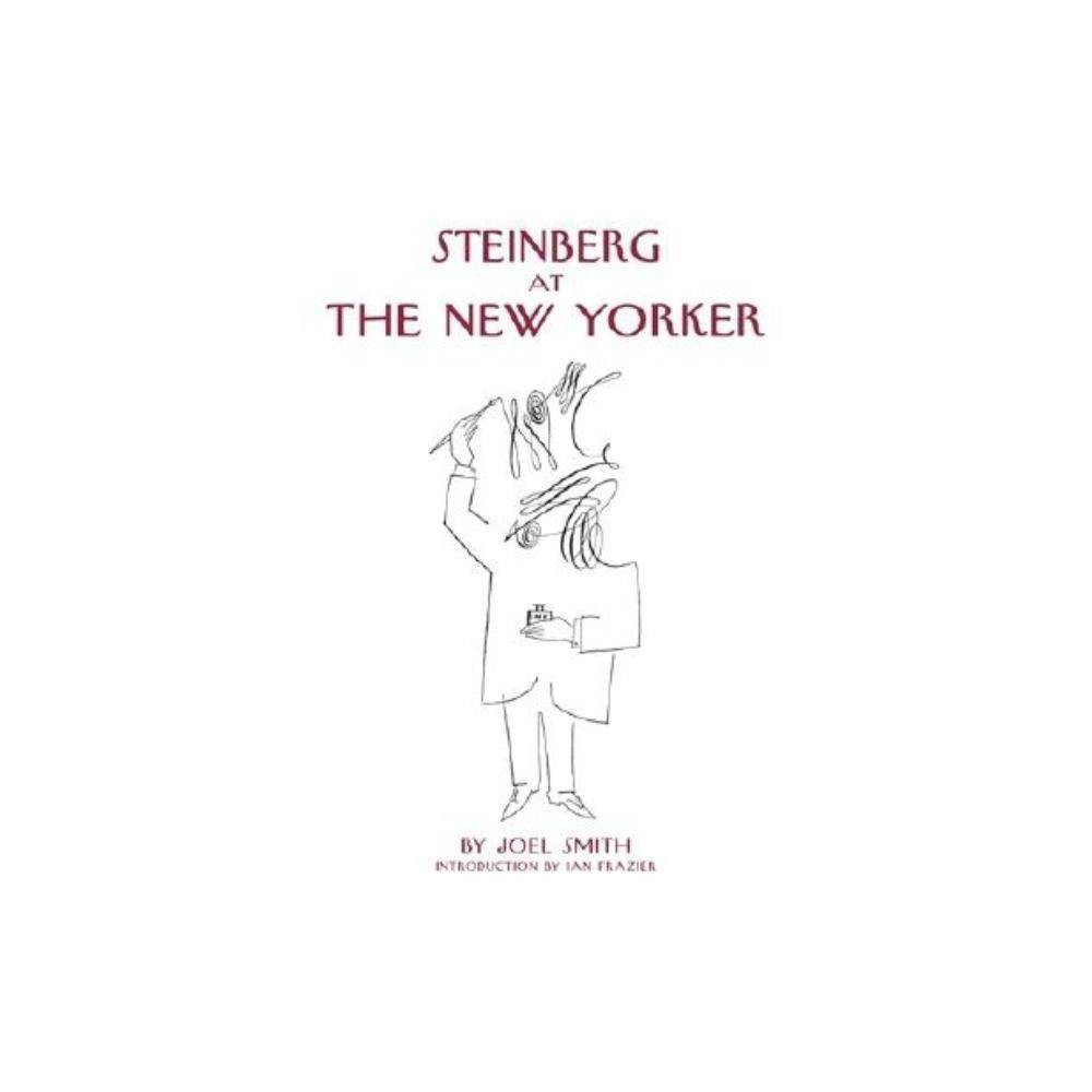 Steinberg At The New Yorker By Joel Smith Hardcover