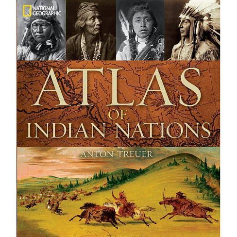Atlas of Indian Nations - by  Anton Treuer (Hardcover) - image 1 of 1