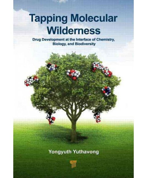 Tapping Molecular Wilderness : Drugs from Chemistry–Biology--Biodiversity Interface (Hardcover) - image 1 of 1
