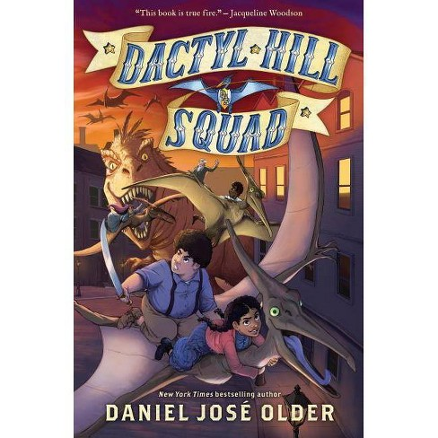 Dactyl Hill Squad - by  Daniel Jos� Older (Hardcover) - image 1 of 1