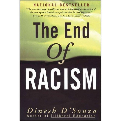 The End of Racism - by  Dinesh D'Souza (Paperback) - image 1 of 1