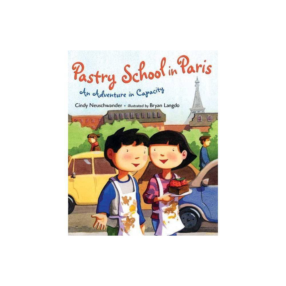 Pastry School In Paris By Cindy Neuschwander Hardcover