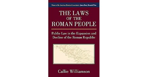 Laws of the Roman People : Public Law in the Expansion and Decline of the Roman Republic (Reprint) - image 1 of 1