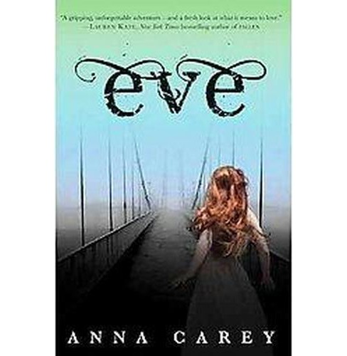 Eve (Hardcover) by Anna Carey - image 1 of 1