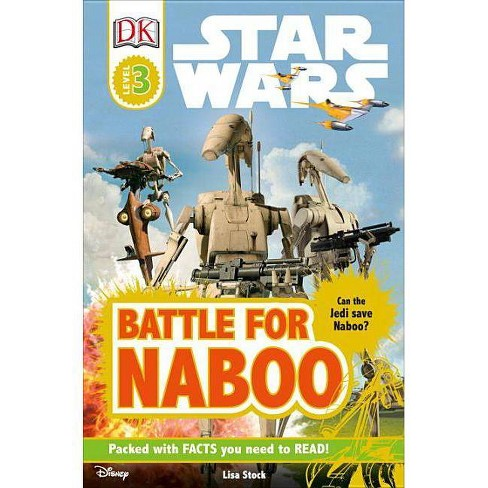 DK Readers L3: Star Wars: Battle for Naboo - (DK Readers: Level 3) by  Lisa Stock (Paperback) - image 1 of 1